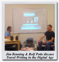 Jim Benning & Rolf Potts discuss travel writing in the digital age