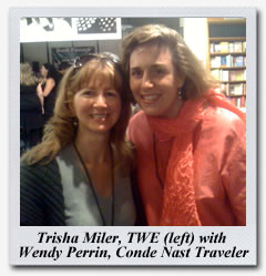 Trisha Miller of Travel Writers Exchange with Wendy Perrin of Conde Nast Traveler Magazine and The Perrin Post