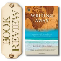 Book Review: Writing Away: A Creative Guide to Awakening the Journal-Writing Traveler