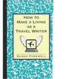 How To Make A Living as a Travel Writer